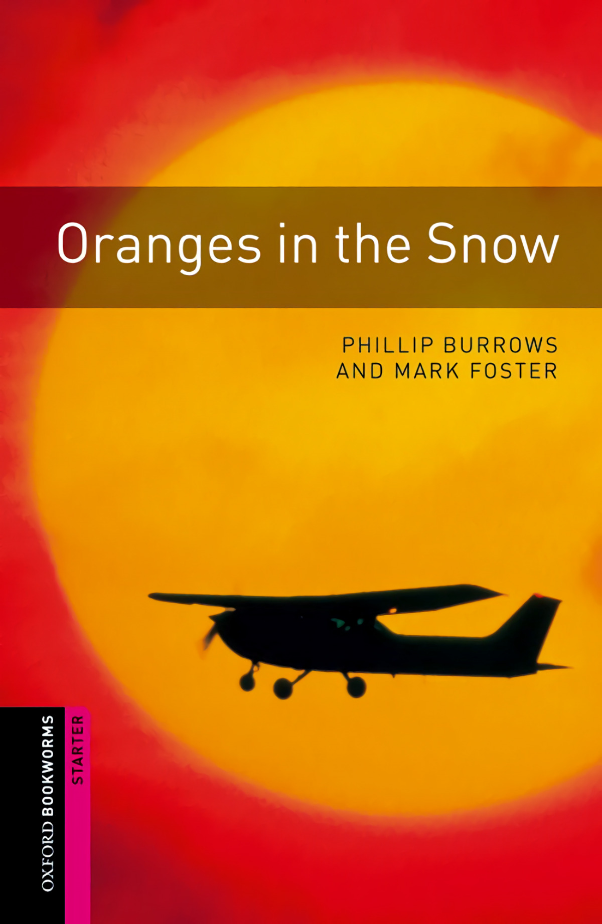 Oxford Bookworms. Starter: Oranges in The Snow Edition 08 - Foster, Mark