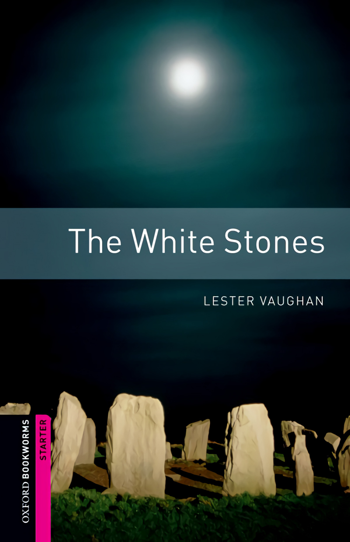 Oxford Bookworms. Starter: The White Stones Edition 08 - Vaughan, Lester