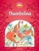 Classic Tales Second Edition: Level 2: Thumbelina