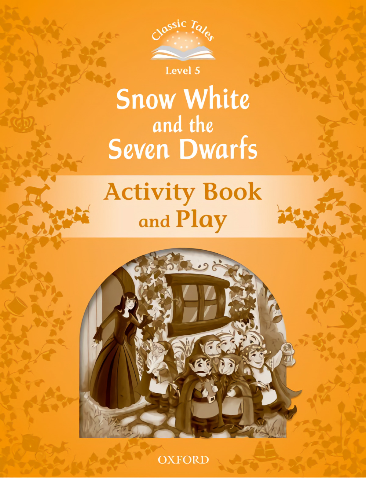 Classic Tales Level 5. Snow White and the Seven Dwarfs: Acti - Arengo, Sue