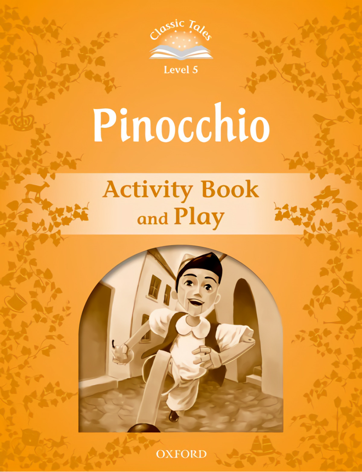 Classic Tales Level 5. Pinocchio: Activity Book 2nd Edition - Arengo, Sue
