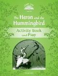 Classic Tales: Level 3: Heron & Hummingbird Activity Book and Play