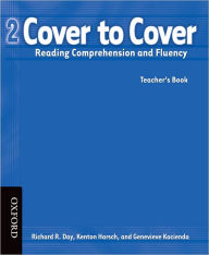 Cover to Cover 2 Teacher's Book: Reading Comprehension and Fluency - Richard Day