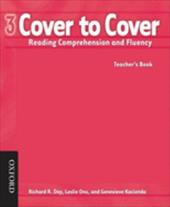 Cover to Cover 3 Teacher's Book: Reading Comprehension and Fluency - Day, Richard / Ono, Leslie / Kocienda, Genevieve