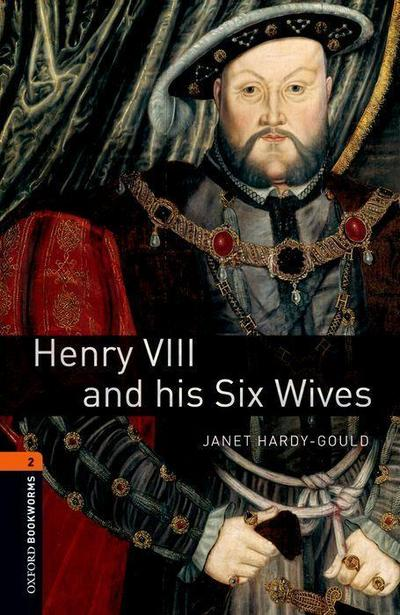 Henry VIII and his six wives. 7. Schuljahr, Stufe 2. Neubearbeitung - Janet Hardy-Gould