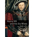 Oxford Bookworms Library: Level 2:: Henry VIII and his Six Wives - Janet Hardy-Gould
