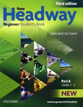 New Headway, Beginner - Niveau A1: Student's Book, Part A - Units 1-7 - Soars, John / Soars, Liz
