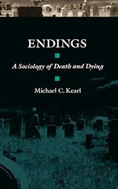 Endings: A Sociology of Death and Dying - Kearl, Michael C.
