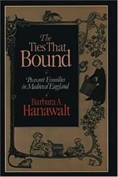 The Ties That Bound: Peasant Families in Medieval England - Hanawalt, Barbara A.