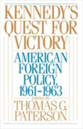 Kennedy's Quest for Victory: American Foreign Policy, 1961-1963 - Paterson, Thomas G.