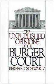 The Unpublished Opinions of the Burger Court - Bernard Schwartz