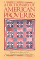 A Dictionary of American Proverbs - Wolfgang Mieder; Stewart A. Kingsbury; Kelsie B. Harder