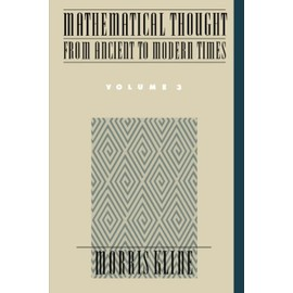 Mathematical Thought from Ancient to Modern Times - Kline