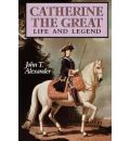 Catherine the Great - John T. Alexander