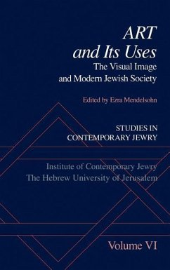 Studies in Contemporary Jewry: Volume VI: Art and Its Uses: The Visual Image and Modern Jewish Society - Mendelsohn, Ezra (ed.)