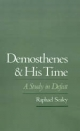 Demosthenes and His Time - Raphael Sealey