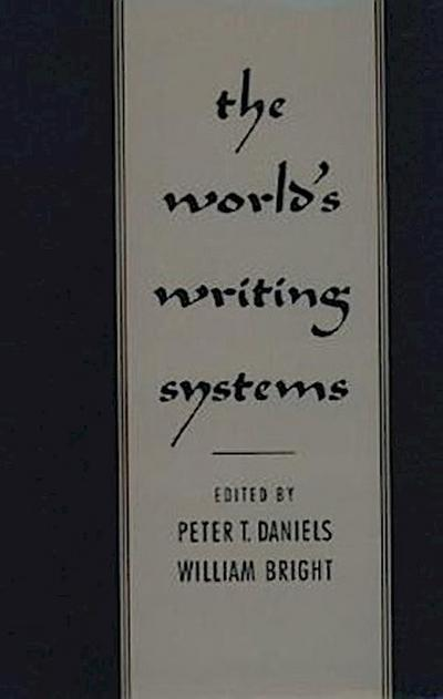 The World's Writing Systems - Peter T. Daniels