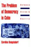 The Problem of Democracy in Cuba: Between Vision and Reality