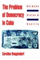 Problem of Democracy in Cuba - Carollee Bengelsdorf