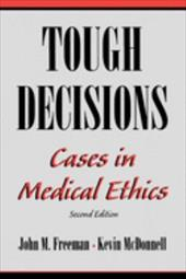 Tough Decisions: Cases in Medical Ethics - Freeman, John / McDonnell, Kevin