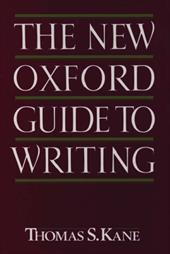 The New Oxford Guide to Writing - Kane, Thomas S.