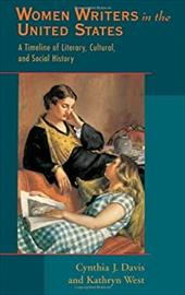 Women Writers in the United States: A Timeline of Literary, Cultural, and Social History - Davis, Cynthia J. / West, Kathryn / Davidson, Cathy N.