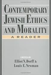 Contemporary Jewish Ethics and Morality: A Reader - Dorff, Newman / Newman, Louis E. / Dorff, Elliot N.
