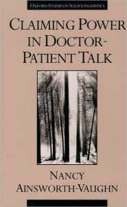 Claiming Power in Doctor-Patient Talk - Nancy Ainsworth-Vaughn
