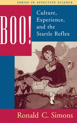 Boo! Culture, Experience, and the Startle Reflex - Ronald C. Simons