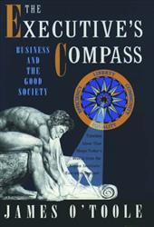 The Executive's Compass: Business and the Good Society - O'Toole, James