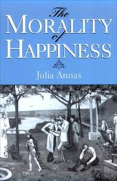 The Morality of Happiness - Annas, Julia