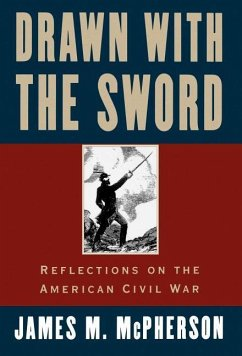 Drawn with the Sword: Reflections on the American Civil War - McPherson, James M.