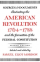 Sources and Documents Illustrating the American Revolution, 1764-1788 - Samuel Eliot Morison