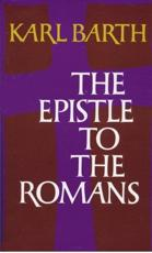 The Epistle to the Romans - Karl Barth (author), E. C Hoskyns (translator)