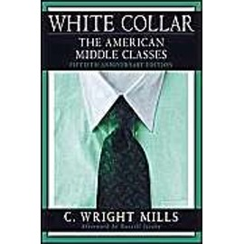 White-Collar: The American Middle Classes: 50th Anniversary Edition - C.Wright Mills