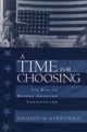 A Time for Choosing - Jonathan M. Schoenwald