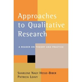 Approaches to Qualitative Research: A Reader on Theory and Practice - Sharlene Hesse-Biber