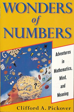 Dr. Googol presents wonders of numbers. Adventures in mathematics, mind, and meaning. - Pickover, Clifford A