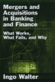 Mergers and Acquisitions in Banking and Finance - Ingo Walter