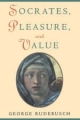 Socrates, Pleasure and Value - George Rudebusch