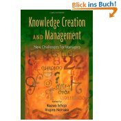 Knowledge Creation and Management: New Challenges for Managers - Kazuo Ichijo and Ikujiro Nonaka