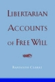 Libertarian Accounts of Free Will - Randolph Clarke