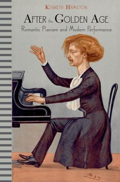 After the Golden Age: Romantic Pianism and Modern Performance - Hamilton, Kenneth