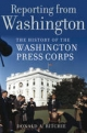 Reporting from Washington - Donald A. Ritchie