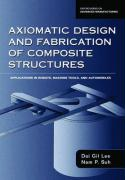 Axiomatic Design and Fabrication of Composite Structures: Applications in Robots, Machine Tools, and Automobiles
