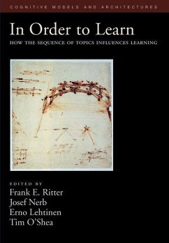 In Order to Learn: How the Sequence of Topics Influences Learning - Ritter, Frank E. / Nerb, Josef / Lehtinen, Erno / O'Shea, Timothy (eds.)