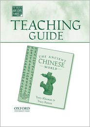 Teaching Guide to the Ancient Chinese World - Terry Kleeman, Tracy Barrett