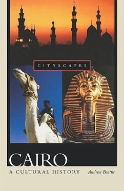 Cairo: A Cultural History - Beattie, Andrew