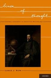 Lines of Thought: Central Concepts in Cognitive Psychology - Rips, Lance J.