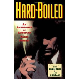Hard-Boiled: An Anthology Of American Crime Stories - Bill Pronzini
